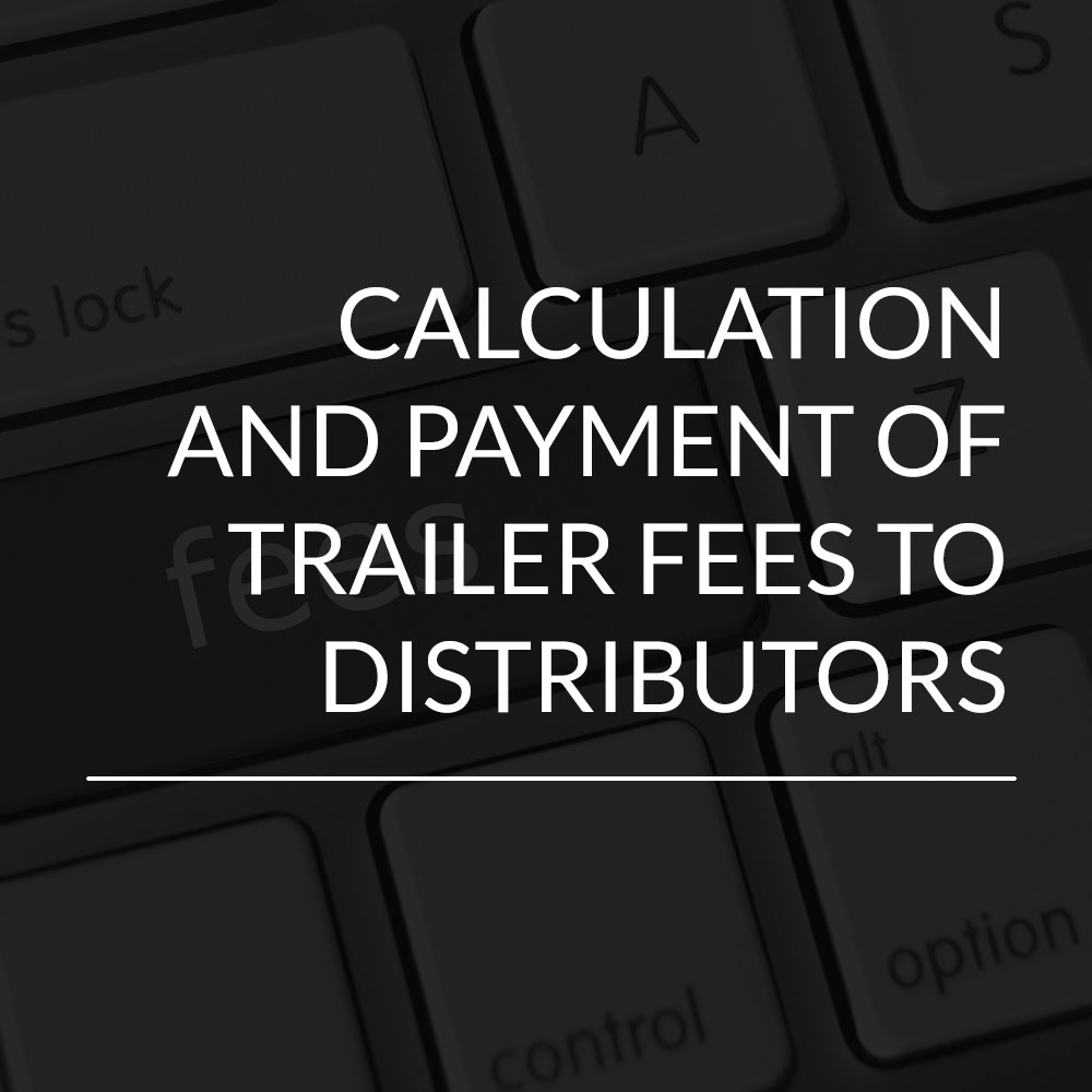 Calculation-and-payment-of-trailer-fees-to-distributorsCalculation-and-payment-of-trailer-fees-to-distributors